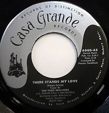 The TUNE WEAVERS doowop CASA GRANDE VG++ 45 There Stands My Love ~I'm Cold E9473