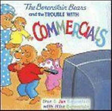 The Berenstain Bears and the Trouble with Commercials by Jan Berenstain, Stan...
