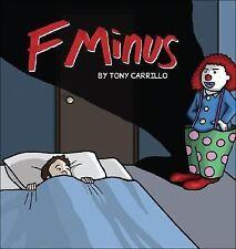 F Minus by Tony Carrillo (2007, Paperback)