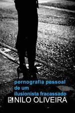 Pornografia Pessoal de Um Ilusionista Fracassado (Paperback or Softback)