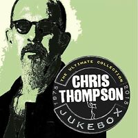 CHRIS THOMPSON - JUKEBOX: ULTIMATE COLLECTION 2 CD NEU