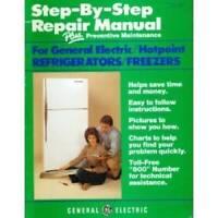GE Step by Step Refrigerator & Freezer Repair Manual - Paperback - GOOD