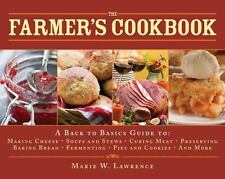 The Farmer's Cookbook: A Back to Basics Guide to Making Cheese, Curing Mea .. U