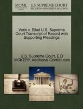 Voris V. Eikel U.S. Supreme Court Transcript Of Record With Supporting Pleadi...