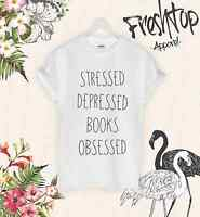 Stressed Depressed Books Obsessed T Shirt Love Book Bookworm Harry Potter Gift
