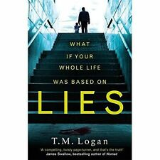 Lies: The stunning new psychological thriller you won't be able to put down! by T. M. Logan (Paperback, 2017)