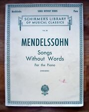 "Felix Mendelssohn ""Songs Without Words"" for Piano *G. Schirmer Vol. 58"