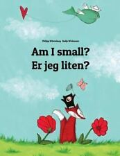 Am I Small? Er Jeg Liten? : Children's Picture Book English-Norwegian...