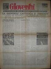GIOVENTÙ MAGGIO 1946 NUMERO 8 GIOVENTU' CATTOLICA COSTITUENTE PIO XII
