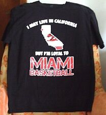 """I MAY LIVE IN CAL.,BUT I'M LOYALTO MIAMI BASKETBALL"" T-SHIRT>L>NEW>FREE SHIPP."
