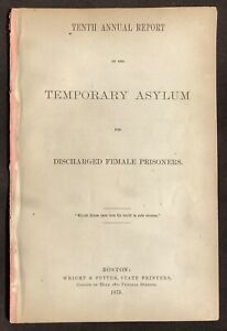 Female Incarceration 1873 Report - The Temporary Asylum For Discharged Prisoners