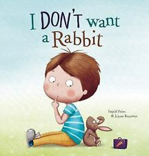 I Don't Want a Rabbit by Ingrid Prins (2016, Hardcover)