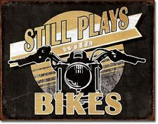 Still Plays With Bikes Motorcycle Biker Distressed Retro Vintage Metal Tin Sign