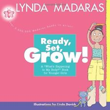 Ready, Set, Grow!: A Whats Happening to My Body? Book for Younger Girls by Lynd