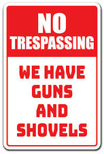 NO TRESPASSING WE HAVE GUNS AND SHOVELS Novelty Sign funny warning ammo gift
