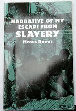 NARRATIVE OF MY ESCAPE FROM SLAVERY Moses Roper 1838 abolition insurrection