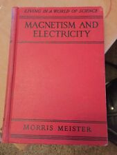 MAGNETISM AND ELECTRICITY BY MORRIS MEISTER 1935 HC BOOK SCIENCE