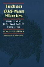 Indian Old-Man Stories: More Sparks from War Eagle's Lodge-Fire, General, Genera