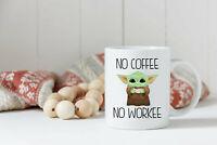 No Coffee No Workee Mug Baby Yoda Star Wars Mandalorian Darth Grogu Coffee Tea