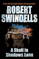 Swindells, Robert, A Skull in Shadows Lane, Very Good Book