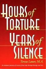Hours of Torture, Years of Silence : My Soul Was the Scene of the Crime