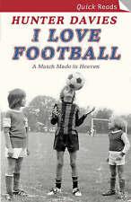 I Love Football (Quick Reads (Headline)), Hunter Davies, Used; Very Good Book