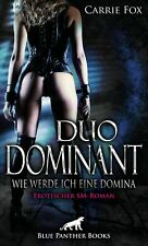 Duo Dominant - wie werde ich eine Domina? | Erotischer SM-Roman von Carrie Fox