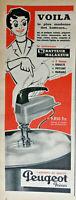 PUBLICITÉ DE PRESSE 1956 BATTEUR MALAXEUR PEUGEOT FRÈRES APPAREIL DE QUALITÉ