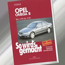 So wirds gemacht (Band 96) | OPEL OMEGA B 1/94 bis 7/03 | Reparieren, Pfl (Buch)