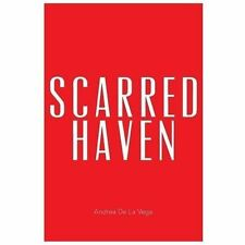 Scarred Haven by Andrea De La Vega (2013, Paperback)