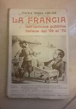 ARCARI LA FRANCIA NELL'OPINIONE PUBBLICA ITALIANA DAL '59 AL '70