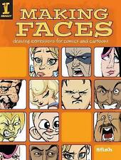 Making Faces: Drawing Expressions for Comics and Cartoons by 8Fish (Paperback, 2