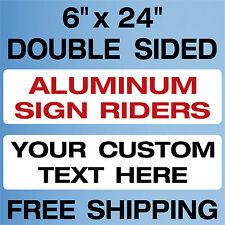 "10 Custom 6"" x 24"" REAL ESTATE rider signs 040 Aluminum 2 Sided FREE SHIPPING"