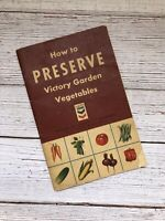 Vintage How to Preserve Victory Garden Vegetables Booklet WWII Era Canning 1944