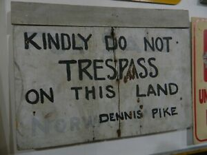 VINTAGE PRIMITIVE WOODEN SIGN 21 X 15 1/2 KINDLY DO NOT TRESPASS ON THIS LAND