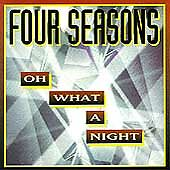 THE FOUR SEASONS - Oh What A Night - CD