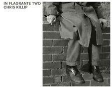 Chris Killip: In Flagrante Two by Chris Killip (Hardback, 2016)
