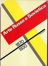 ARTE RUSSA E SOVIETICA 1870-1930 - Catalogo Mostra - 1989