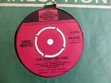 CHRIS MONTEZ The more i see you / you i love you 7N 25369