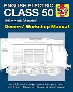 English Electric Class 50 Owners' Workshop Manual: 1967 onwards (all models) by