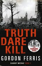 GORDON FERRIS ___ TRUTH DARE KILL  ___ HARD BACK ___  BRAND NEW ___ UK FREEPOST