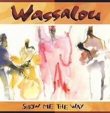 Wassalou : Show Me The Way CD
