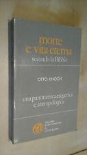 MORTE E VITA ETERNA SECONDO LA BIBBIA esegetica antropologica Otto Knock Città