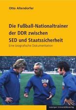 Die Fußball-Nationaltrainer der DDR zwischen SED und Staatssicherheit Neu u. OVP