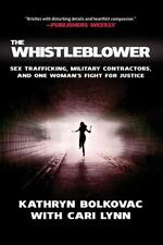 The Whistleblower: Sex Trafficking, Military Contractors, and One Woman's Fight