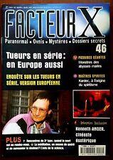 FACTEUR X n°46; Tueurs en série/ Pieuvres Géantes/ Maîtres spirites/ Méditation