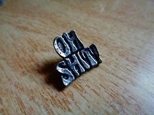 OH SH!T Motorcycle Pin Biker Jacket Club Vest Hat American Badge Shirt Patch USA