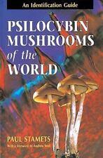 Psilocybin Mushrooms of the World: An Identification Guide by Paul Stamets