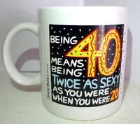 Happy Birthday Forty Coffee Mug 40 Twice as Sexy as 20 Twenty Years Gag Fun Gift