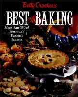 Betty Crockers Best of Baking: More Than 350 of Americas Favorite Recipes by B